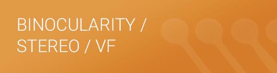 Binocularity/Stereo/VF
